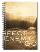 Perfect Is The Enemy Of Good Spiral Notebook