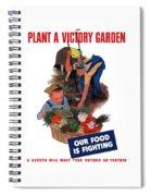 Plant A Victory Garden  Spiral Notebook
