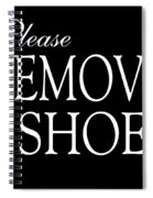 Please Remove Your Shoes Spiral Notebook