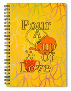 Pour A Cup Of Love - Beverage Art Spiral Notebook