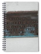 President Gerald R  Ford Stood Here Spiral Notebook