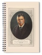 President Theodore Roosevelt - Rough Rider, Governor And President Spiral Notebook