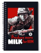 Produce More Milk For Him - Ww2 Spiral Notebook