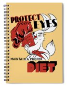 Protect Your Eyes - Maintain A Proper Diet Spiral Notebook