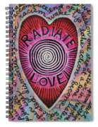 Radiate Love And... Spiral Notebook