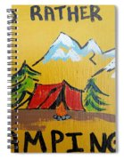 Rather Be Camping  Spiral Notebook