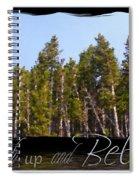 Reach Up And Believe Spiral Notebook