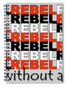 Rebel Without A Pause Spiral Notebook