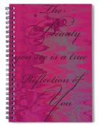 Reflection Of You Spiral Notebook