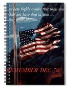 Remember December Seventh Spiral Notebook