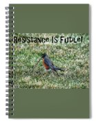 Resistance Is Futile Spiral Notebook