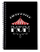 Birthday Circus Carnival Mom Party Apparel Spiral Notebook