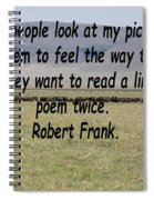 Robert Frank Quote Spiral Notebook