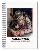 Sacrifice - The Privilege Of Free Men Spiral Notebook