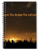 Save The Drama For Nature Spiral Notebook