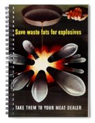 Save Waste Fats For Explosives Spiral Notebook