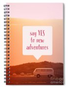 Say Yes To New Adventures Spiral Notebook