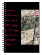 Saying Someone Cant Be Sad Spiral Notebook