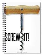 Screw It Corkscrew Poster Spiral Notebook