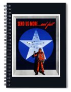 Send Us More And Fast -- Ww2  Spiral Notebook