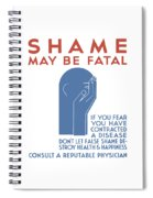 Shame May Be Fatal - Wpa Spiral Notebook