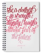 She Is Clothed Proverbs 31 25 Spiral Notebook
