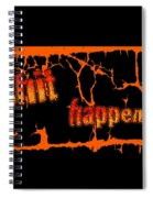 Shit Happens Spiral Notebook