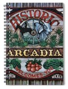 Sign - Welcome To Arcadia Spiral Notebook