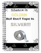 Silence Is Golden Spiral Notebook