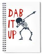 Skelleton Halloween Dabbing Funny Humor Easy Costume Dab It Up Everywhere Kids Children Dabbing Offi Spiral Notebook