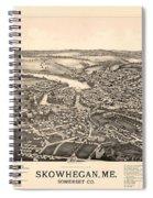 Skowhegan Maine 1892 Spiral Notebook