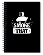 Smoke That Pig Griller Bbq Barbecue Gift Spiral Notebook
