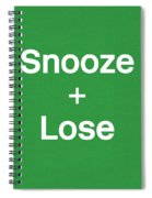Snooze And Lose- Art By Linda Woods Spiral Notebook