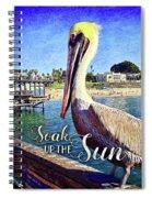 Soak Up The Sun Quote, Cute California Beach Pier Pelican Spiral Notebook
