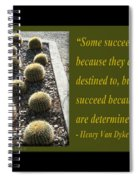 Some Succeed Because They Are Destined To Spiral Notebook
