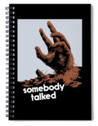 Somebody Talked - Ww2 Spiral Notebook