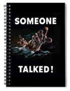 Someone Talked -- Ww2 Propaganda Spiral Notebook
