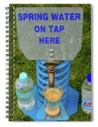 Spring Water On Tap Here Spiral Notebook