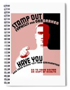 Stamp Out Syphilis And Gonorrhea Spiral Notebook