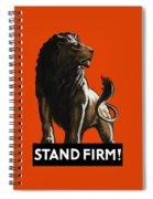Stand Firm Lion - Ww2 Spiral Notebook
