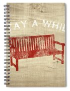 Stay A While- Art By Linda Woods Spiral Notebook