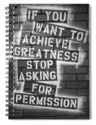 Stop Asking For Permission Bw Spiral Notebook