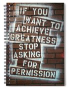 Stop Asking For Permission Spiral Notebook