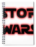 Stop Wars  Spiral Notebook