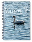 Swan Miss You Spiral Notebook