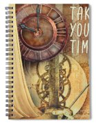 Take Your Time Spiral Notebook