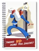 Taking Vd Home Too Sailor Spiral Notebook