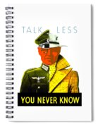 Talk Less You Never Know Spiral Notebook