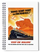 Tanks Don't Fight In Factories Spiral Notebook