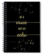 Text Art Gold Be A Voice Not An Echo Spiral Notebook
